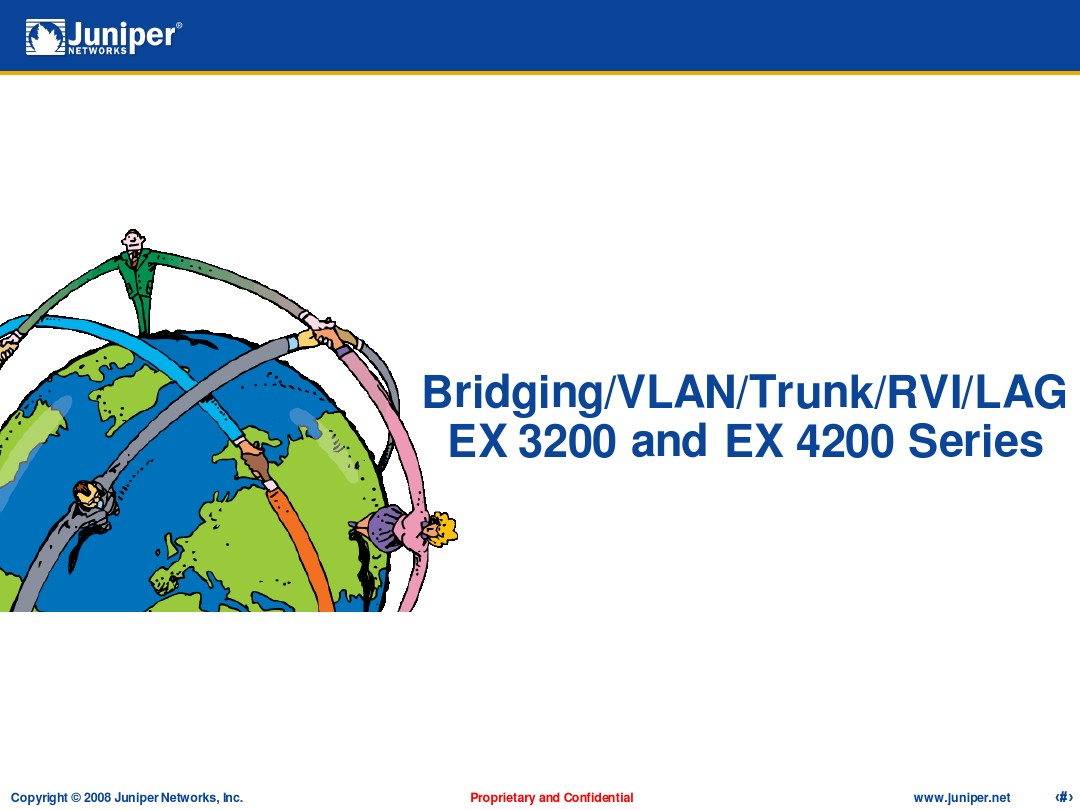juniper 2 Bridging VLAN Trunk RVI LAG Overview_图文_百度文库