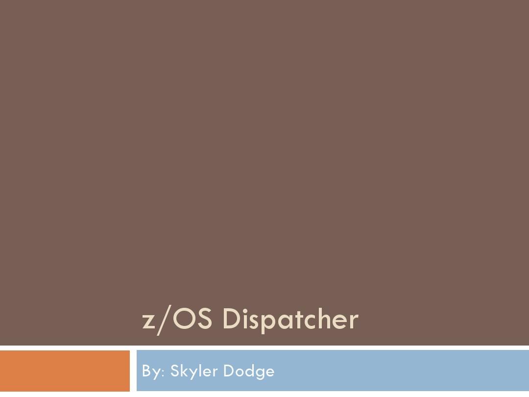 zOS Dispatcher_百度文库