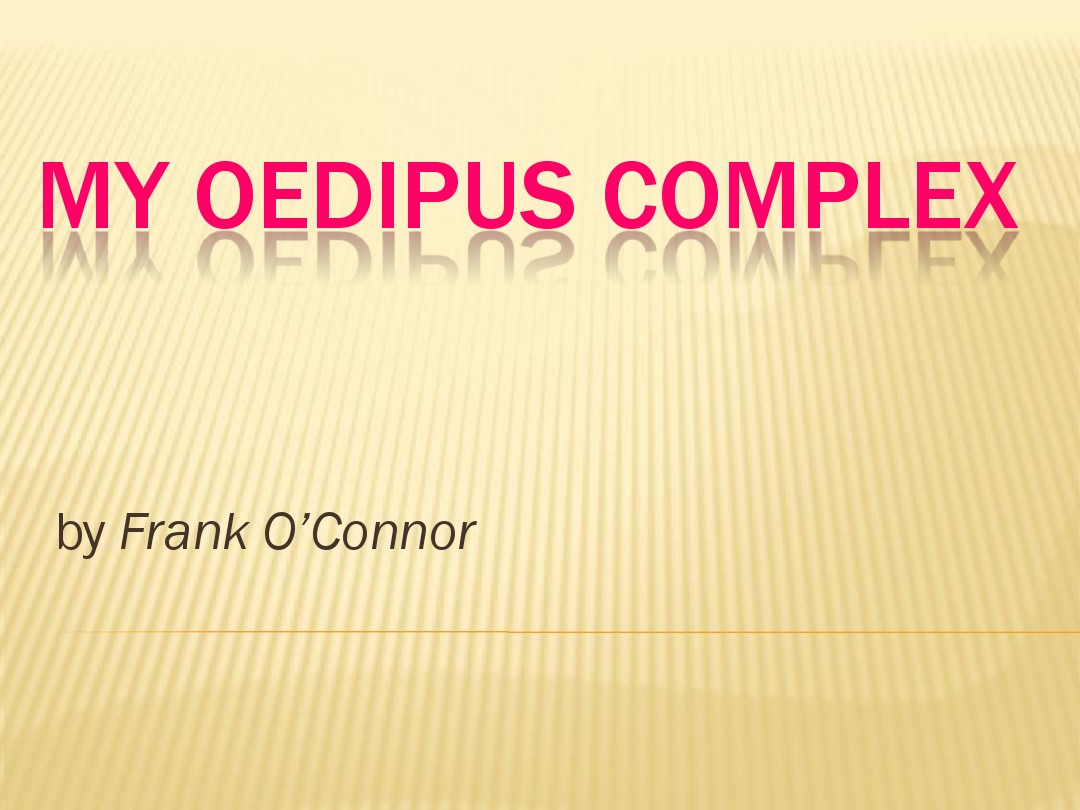 my oedipus complex by frank o connor