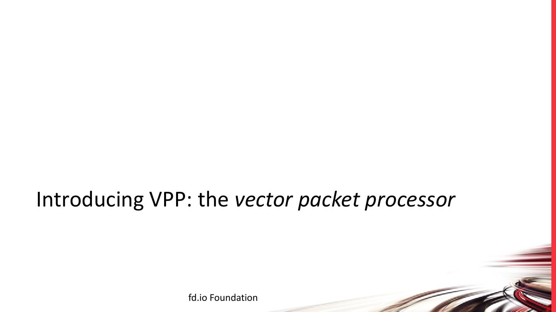 Fd io_vpp_overview_29 03 17_图文_百度文库