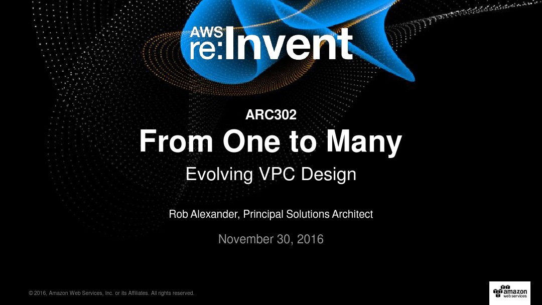 ARC302 From One to Many-Evolving VPC Design_图文_百度文库